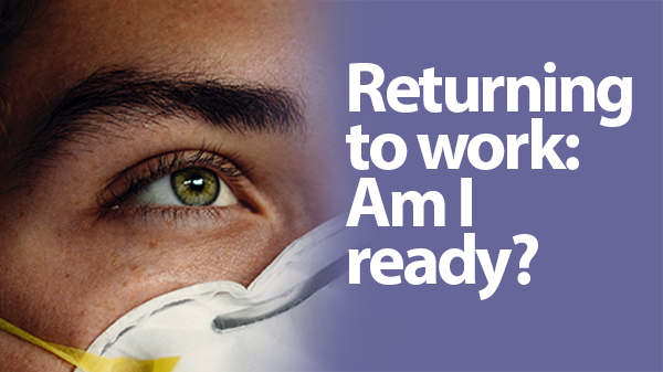 Returning to the Workplace- Am I Ready?